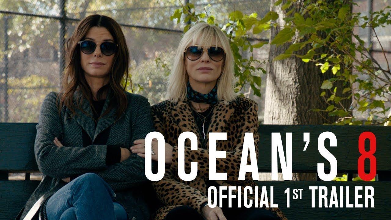 OCEAN'S 8 – Official 1st Trailer